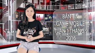 Bản tin Game mobile tuần 1 tháng 9/2016