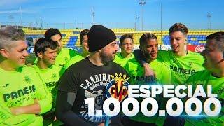 ESPECIAL 1.000.000!!! RETO FÚTBOL CON JUGADORES DEL VILLARREAL