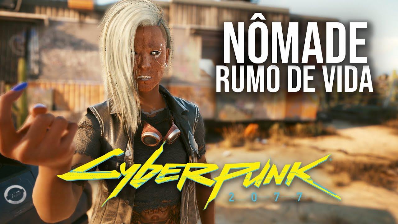 CYBERPUNK 2077 | Rumo de Vida NÔMADE - O Início de Gameplay! | Dublado e Legendado em Português