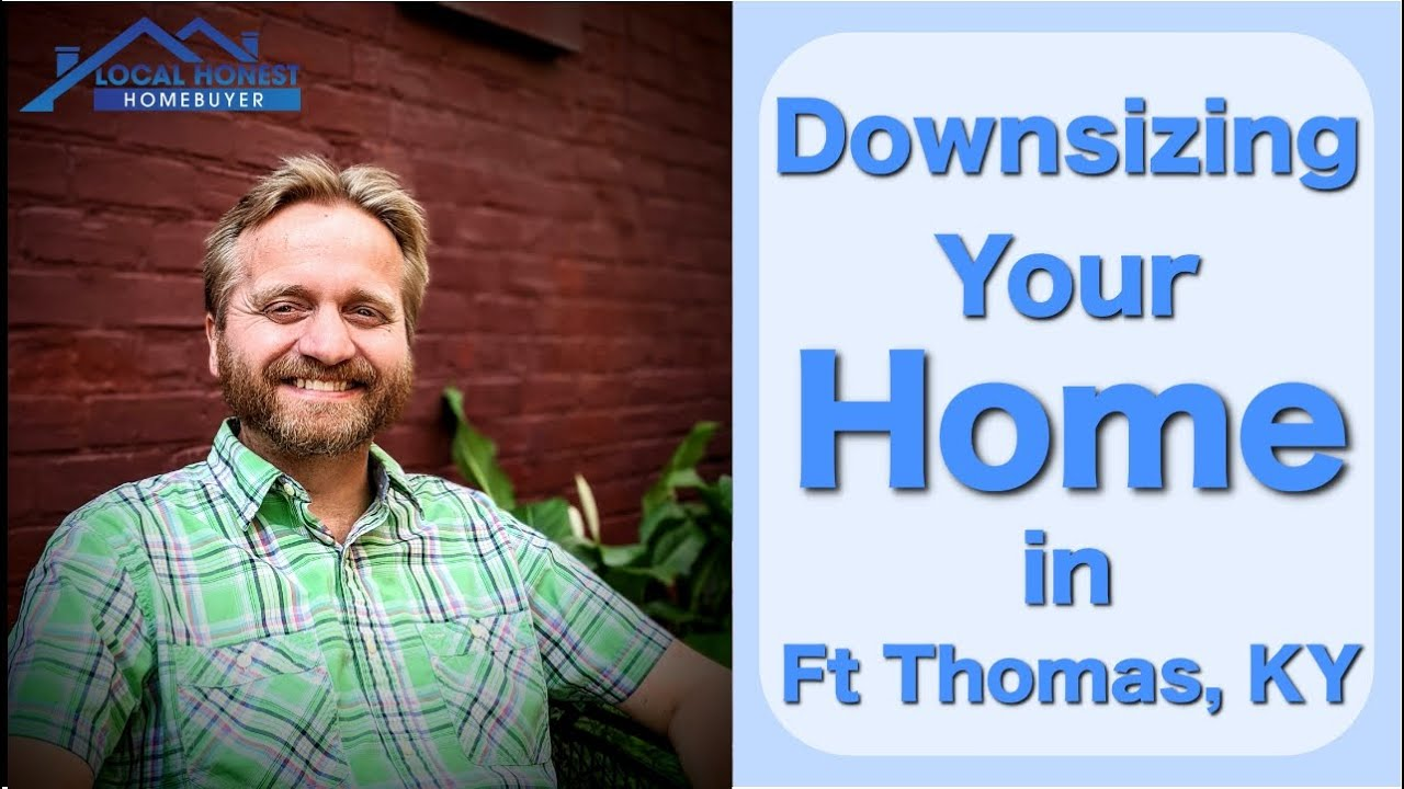 We Buy Houses in Ft. Thomas KY So You Can Downsize