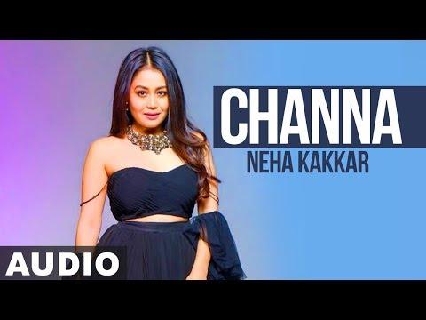 Channa (Full Audio ) | Neha Kakkar |Ikka | Latest Punjabi Song 2019 | Speed Records