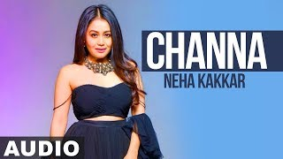 Channa (Full Audio ) | Neha Kakkar | Ikka | Latest Punjabi Song 2019 | Speed Records