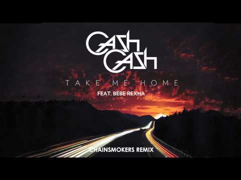 Cash Cash - Take Me Home ft. Bebe Rexha (Chainsmokers Remix)