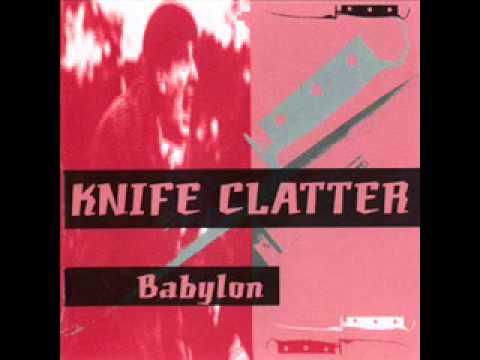 Knife Clatter - Babylon 1995 full album