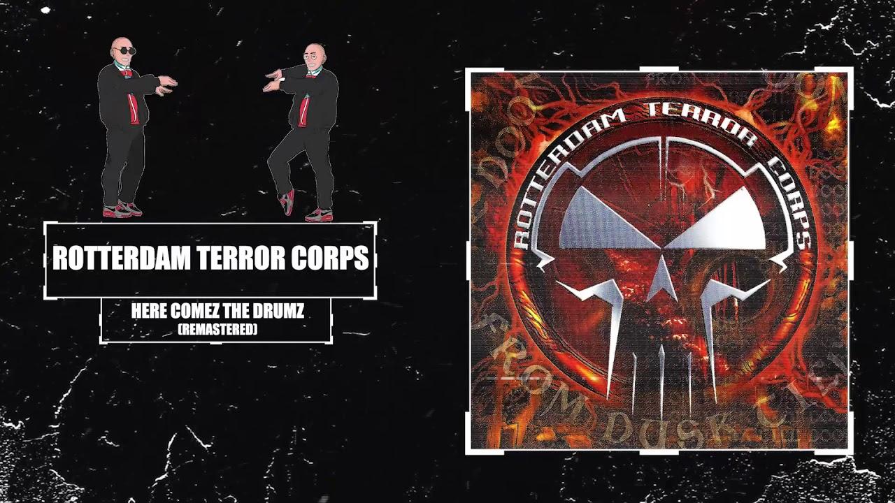 Rotterdam Terror Corps - Here Comez The Drumz (Remastered