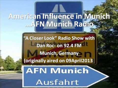 American Influence in Munich -- AFN Munich Radio...A Closer Look Radio Show 92.4 FM Munich, Germany.