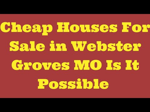 Cheap Houses For Sale in Webster Groves MO Is It Possible