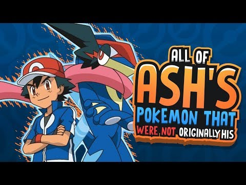 ALL Of ASH'S Pokemon That Were Owned By OTHER Trainers