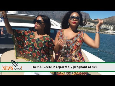 Thembi Seete is reportedly pregnant at 40!
