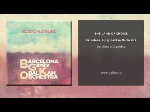 Barcelona Gispy balKan Orchestra - The Land of Choice (Single Oficial)