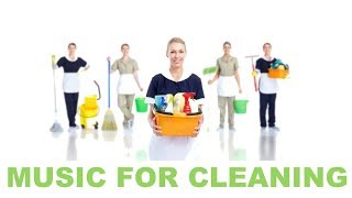 Music for Cleaning your room and Music for Cleaning also Music for Cleaning the House