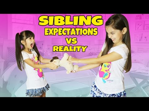 EXPECTATIONS vs REALITY of Having a Sibling