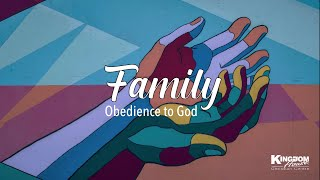 Kingdom House | Obedience to God - Family Edition | February  21, 2021