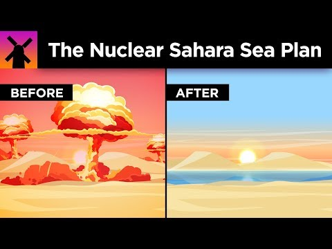 The Insane Plan to Build a Sea in the Sahara With Nukes