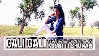 KGF: Gali Gali Song | Neha Kakkar | Mouni Roy | Dance Cover By Mishtiii Shonah ❤