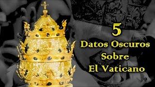 5 Datos Oscuros Sobre El Vaticano