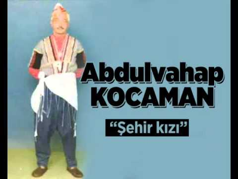 Abdulvahap Kocaman - Şehir Kızı (internette ilk kez)
