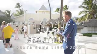 """You're beautiful"" sax cover at Kukua Beach Club Wedding"