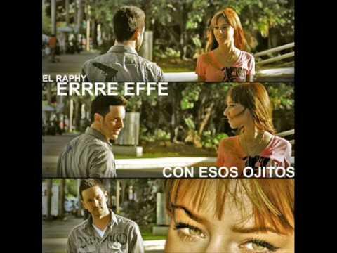 Con Esos Ojitos - Erre Efe.wmv
