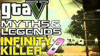 GTA 5 | Myths & Legends (60fps) | The Infinity 8 Killer