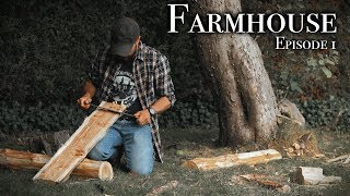 THE FARMHOUSE EP.1 - Working at our 109 Year Old Homestead - Building a Bushcraft Saw Horse