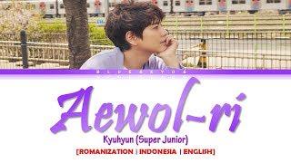 "Gambar cover KYUHYUN (규현) ""SuperJunior"" – 'Aewol-ri (애월리)' LYRICS [Color Coded SUB ROM/INDO/ENG] | SUB INDO"