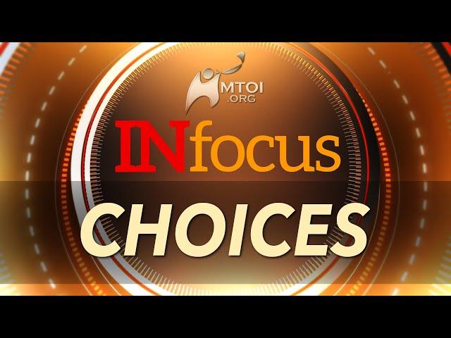 INFOCUS   Choices