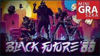 Black Future '88 PL | Retro cyberpunk, rogue-like, mnóstwo akcji!