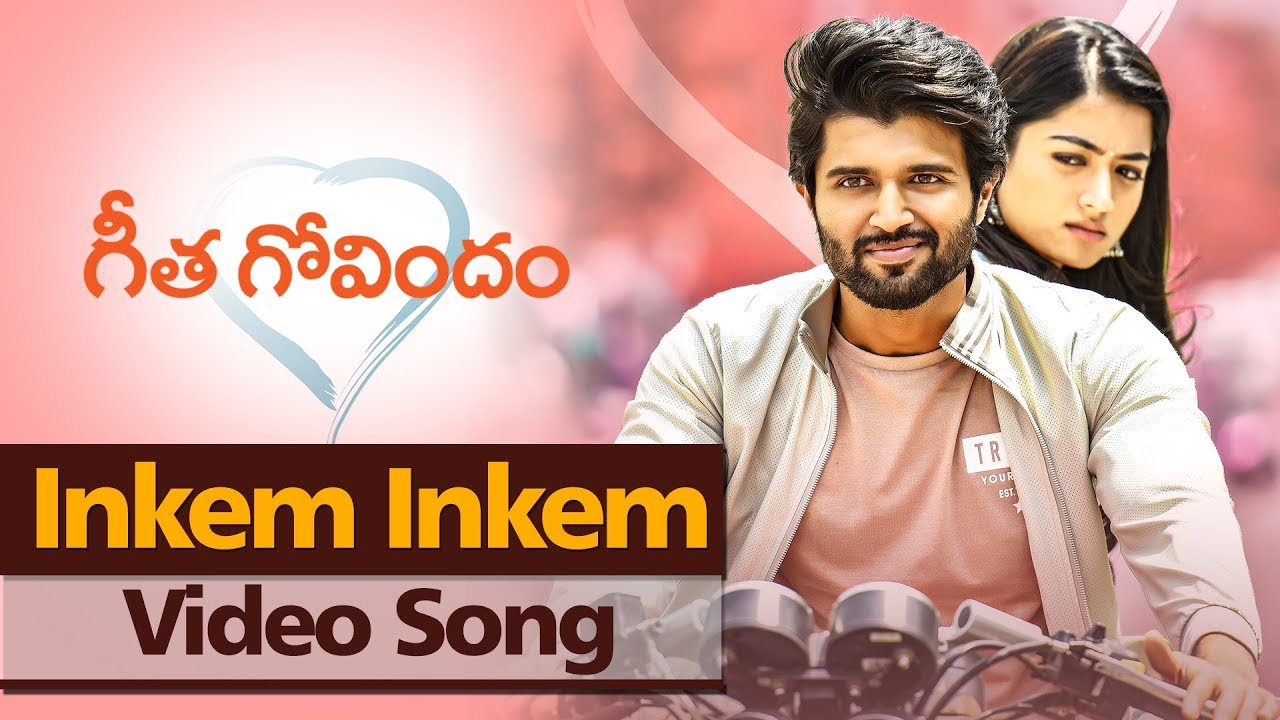 images Geetha Govindam Songs Download Naa Songs inkem inkem video song geetha govindam vijay deverakonda rashmika mandanna parasuram