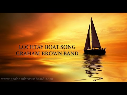 Loch Tay Boat Song - Graham Brown Band