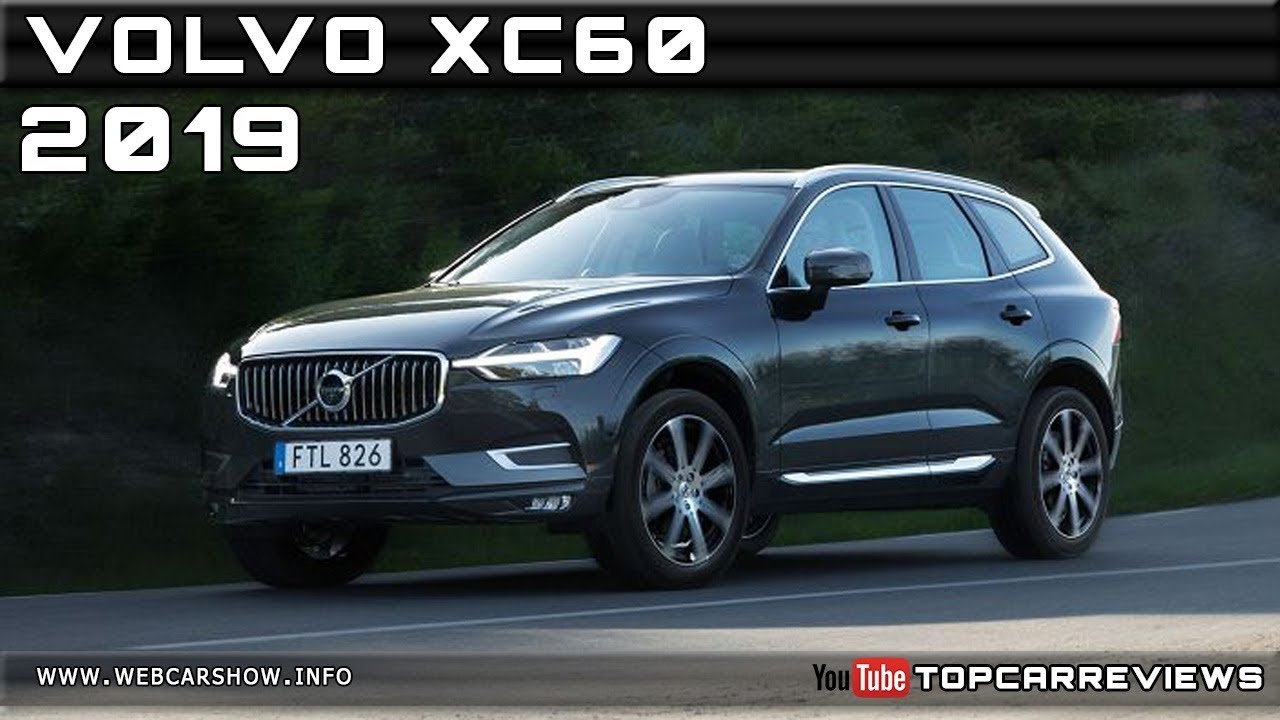 2019 Volvo Xc60 Review Rendered Price Specs Release Date