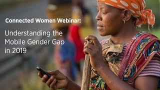Connected Women Webinar: Understanding the Mobile Gender Gap in 2019