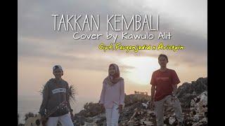 Takkan Kembali Guyon Waton | (Cover By Kawulo Alit)