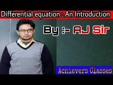 Class 12 : Calculus : Differential Equations ( An introduction): By  AJ Sir