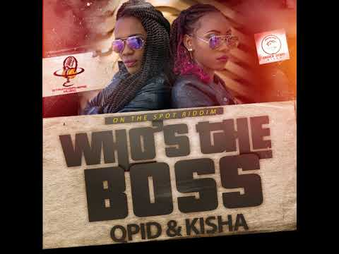 Qpid & Kisha - Who's The Boss (On The Spot Riddim) 2018