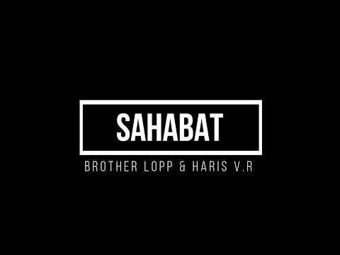 Sahabat - Brother Lopp & Haris V.R Kenangan Terindah (Official lyric video)