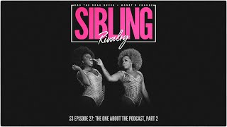 Sibling Rivalry S3 EP27: The One About The Podcast, Part 2