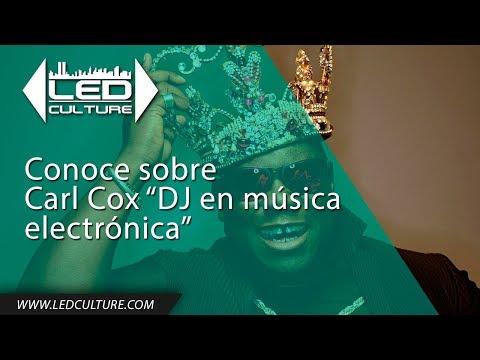 Homenaje a Carl Cox uno de los mejores DJs de la música electrónica (ver vídeo )