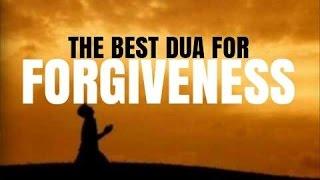 The Best Dua For Forgiveness | Sayyid al Istighfar