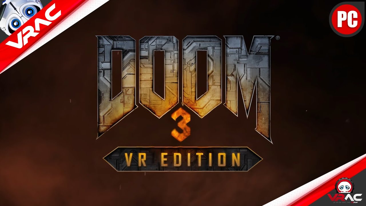 VRAC : DOOM 3 BFG VR Fully Possessed sur PC en attendant la version PS VR