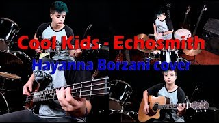 Cool Kids - Echosmith ( Hayanna Borzani cover)