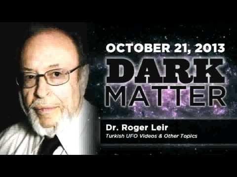 Dr. Roger Lier - Art Bell's Dark Matter - October 21 2013 - Dark Matter - 10-21-13
