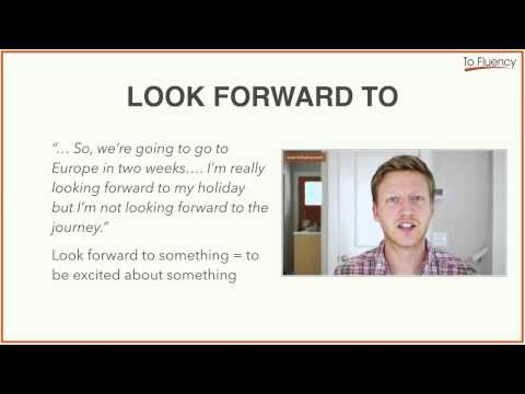 Phrasal Verbs: Looking Forward To - Definition and Examples