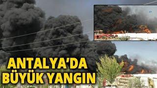 Antalya'da Fabrika Yangını! İtfaiye Ekipleri, 1 Helikopter ve 1 Uçak Müdahale Ediyor