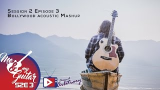 bollywood acoustic mashup prayatna shrestha me my guitar s02 e03