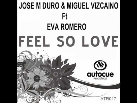 Jose M. Duro & Miguel Vizcaino feat. Eva Romero - Feel So Love