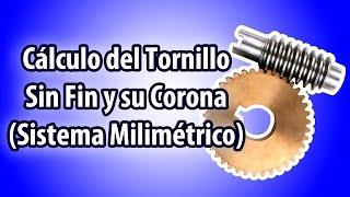 Cálculo del Tornillo Sin Fin y su Corona - (Sistema Métrico)