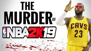 NBA 2K19 Isn't Just Dying   It's Being Buried Alive