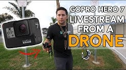 GoPro Hero 7 Live Stream from a DRONE!!!