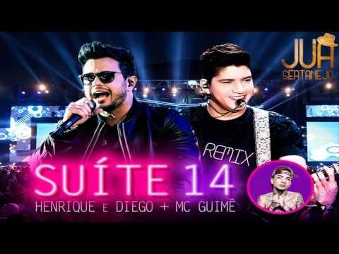 Henrique e Diego Part. MC Guimê - Suíte 14 (Remix)